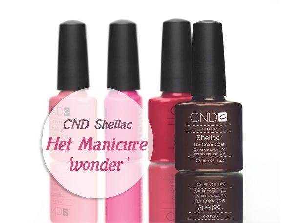 CND Shellac: Het Manicure 'wonder'